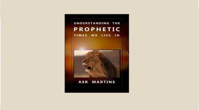 Understanding The Prophetic Times We Live In