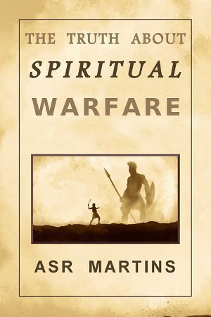 The Truth About Spiritual Warfare
