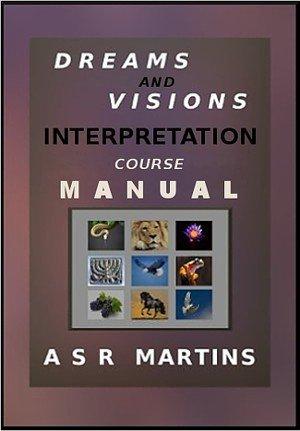 The ASR Martins Dreams and Visions Interpretation Course manual