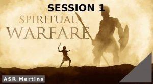 The ASR Martins Spiritual Warfare Course image Session 1