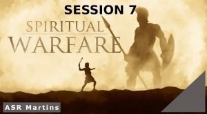 The ASR Martins Spiritual Warfare Course image Session 7